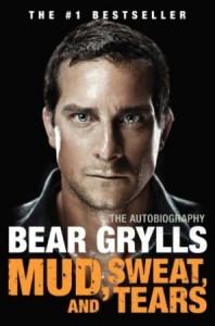 "Bear Grills - Mud, Sweat and Tears (американское издание ""Грязь, пот и слезы"")"