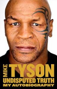 Майк Тайсон, Бесспорная правда, Майк Тайсон  автобиография, Майк Тайсон  биография, анонсы книг, книги о спортсменах