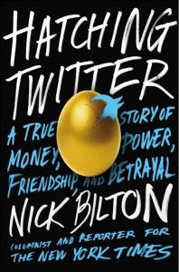 Ник Билтон, Вылупление Twitter: Правдивая история о деньгах власти дружбе и предательстве, сериал о Twitter, книга о Twitter, книга о Джеке Дорси