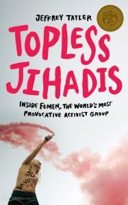Джеффри Тайлер, Топлесс джихад, книга о Femen, Инна  Шевченко