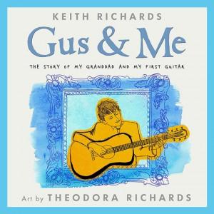 Кит Ричардс, Гус и я: История о моем дедушке и моей первой гитаре,  анонсы книг, книги для детей