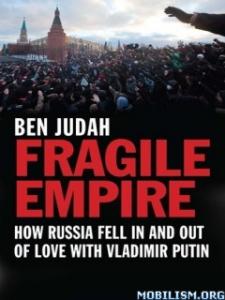 Бен Джуда, Хрупкая империя: как Россия полюбила и разлюбила Владимира Путина, анонсы книг