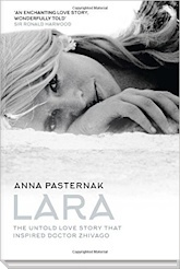 Lara - The Untold Love Story That Inspired Doctor Zhivago