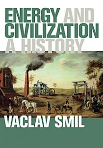 5Energy and Civilization - A History, Vaclav Smil