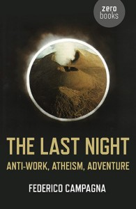 The Last Night - antiwork, atheism, adventure