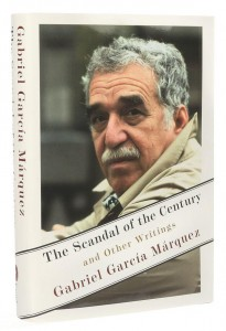The Scandal of the Century and Other Writings by Gabriel Garcia Marquez (Alfred A. Knopf)